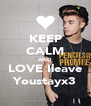 KEEP CALM AND LOVE Ileave Youstayx3 - Personalised Poster A4 size