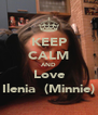 KEEP CALM AND  Love  Ilenia  (Minnie) - Personalised Poster A4 size