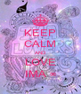 KEEP CALM AND LOVE IMA ∞ - Personalised Poster A4 size