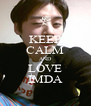 KEEP CALM AND LOVE IMDA - Personalised Poster A4 size