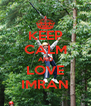 KEEP CALM AND LOVE IMRAN - Personalised Poster A4 size