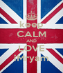 keep CALM AND LOVE iMryam - Personalised Poster A4 size
