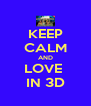 KEEP CALM AND LOVE  IN 3D - Personalised Poster A4 size