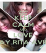 KEEP CALM AND LOVE INAY RITA AVILA - Personalised Poster A4 size