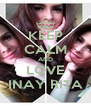KEEP CALM AND LOVE INAY RITA - Personalised Poster A4 size