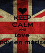 KEEP CALM AND love indy en marise - Personalised Poster A4 size