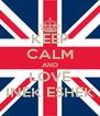KEEP CALM AND LOVE INEK ESHEK - Personalised Poster A4 size
