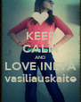 KEEP CALM AND LOVE INETA vasiliauskaite - Personalised Poster A4 size
