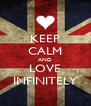 KEEP CALM AND LOVE INFINITELY - Personalised Poster A4 size