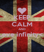 KEEP CALM AND  Love infinity<3  - Personalised Poster A4 size