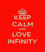 KEEP CALM AND LOVE  INFINITY - Personalised Poster A4 size