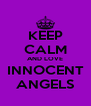 KEEP CALM AND LOVE INNOCENT ANGELS - Personalised Poster A4 size