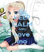 KEEP CALM AND Love Ino - Personalised Poster A4 size