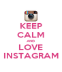 KEEP CALM AND LOVE INSTAGRAM - Personalised Poster A4 size