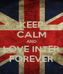 KEEP CALM AND LOVE INTER FOREVER - Personalised Poster A4 size