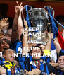KEEP CALM AND LOVE INTER MILAN - Personalised Poster A4 size