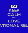 KEEP CALM AND LOVE INTERNATIONAL RELATIONS - Personalised Poster A4 size