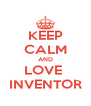 KEEP CALM AND LOVE  INVENTOR - Personalised Poster A4 size