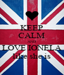 KEEP CALM AND LOVE IONELA like she is - Personalised Poster A4 size