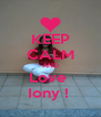 KEEP CALM AND Love  Iony !  - Personalised Poster A4 size