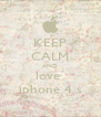 KEEP CALM AND love  iphone 4 s - Personalised Poster A4 size