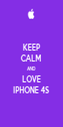 KEEP CALM AND LOVE IPHONE 4S - Personalised Poster A4 size