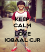 KEEP CALM AND LOVE IQBAAL CJR - Personalised Poster A4 size