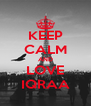 KEEP CALM AND LOVE IQRAA - Personalised Poster A4 size