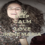 KEEP CALM AND LOVE IRENE MARIA - Personalised Poster A4 size