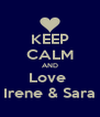 KEEP CALM AND Love   Irene & Sara  - Personalised Poster A4 size