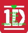 KEEP CALM AND LOVE IRINA SHVIDUIK - Personalised Poster A4 size