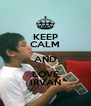 KEEP CALM AND LOVE IRVAN - Personalised Poster A4 size