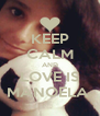 KEEP CALM AND LOVE IS MANOELA  - Personalised Poster A4 size