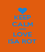 KEEP CALM AND LOVE ISA ROT - Personalised Poster A4 size