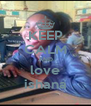 KEEP CALM AND love ishana - Personalised Poster A4 size