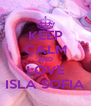 KEEP CALM AND LOVE ISLA SOFIA - Personalised Poster A4 size