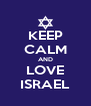 KEEP CALM AND LOVE ISRAEL - Personalised Poster A4 size