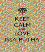 KEEP CALM AND LOVE ISSA PUTHA - Personalised Poster A4 size