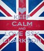 KEEP CALM AND LOVE ISSY CLARKSON - Personalised Poster A4 size