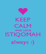 KEEP CALM AND LOVE ISTIQOMAH always :) - Personalised Poster A4 size