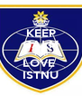 KEEP CALM AND LOVE  ISTNU - Personalised Poster A4 size