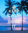 KEEP CALM AND LOVE IT - Personalised Poster A4 size