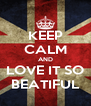KEEP CALM AND LOVE IT SO BEATIFUL - Personalised Poster A4 size