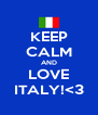 KEEP CALM AND LOVE ITALY!<3 - Personalised Poster A4 size