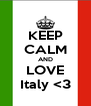 KEEP CALM AND LOVE Italy <3 - Personalised Poster A4 size