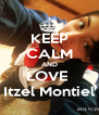 KEEP CALM AND LOVE  Itzel Montiel - Personalised Poster A4 size