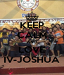 KEEP CALM AND LOVE IV-JOSHUA - Personalised Poster A4 size