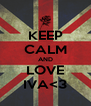 KEEP CALM AND LOVE IVA<3 - Personalised Poster A4 size