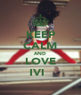 KEEP CALM AND LOVE IVI ♥ - Personalised Poster A4 size