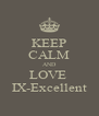KEEP CALM AND LOVE  IX-Excellent - Personalised Poster A4 size
